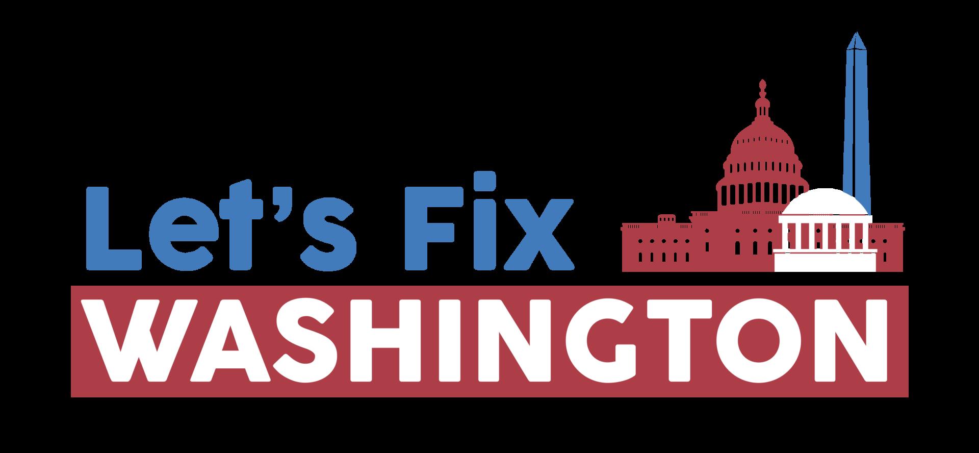 Let's Fix Washington